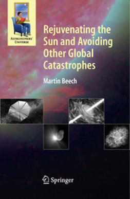 Beech, Martin - Rejuvenating the Sun and Avoiding Other Global Catastrophes, ebook