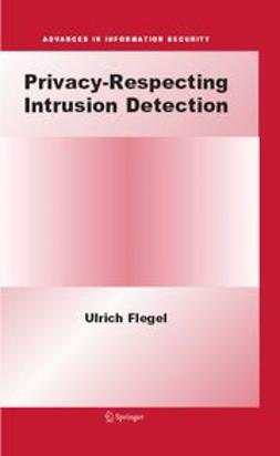 Flegel, Ulrich - Privacy-Respecting Intrusion Detection, ebook