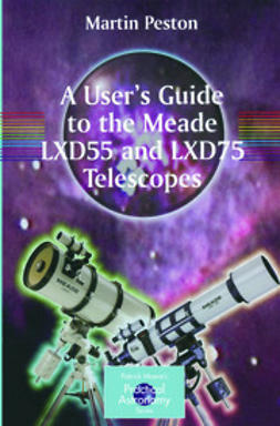 Peston, Martin - A User's Guide to the Meade LXD55 and LXD75 Telescopes, ebook