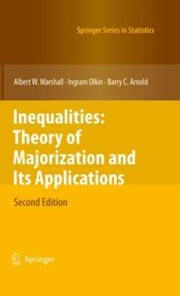 Marshall, Albert W. - Inequalities: Theory of Majorization and Its Applications, ebook