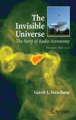 Verschuur, Gerrit - The Invisible Universe, ebook