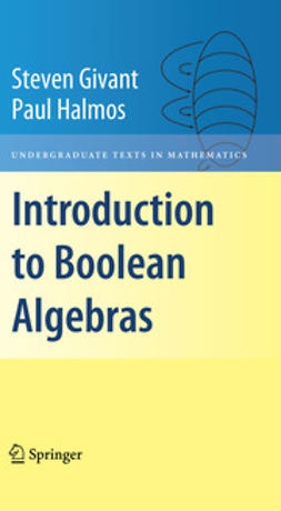 Givant, Steven - Introduction to Boolean Algebras, ebook