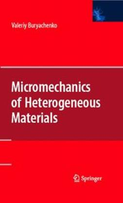 Buryachenko, Valeriy A. - Micromehcanics of Heterogenous Materials, ebook
