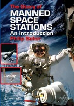 Baker, Philip - The Story of Manned Space Stations, ebook