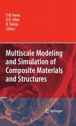 Allen, David H. - Multiscale Modeling and Simulation of Composite Materials and Structures, ebook