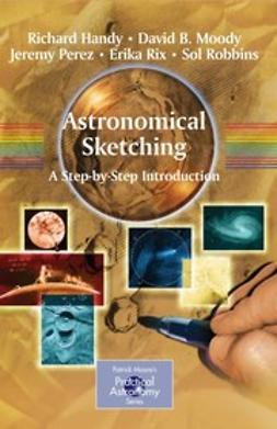 Handy, Richard - Astronomical Sketching: A Step-by-Step Introduction, ebook