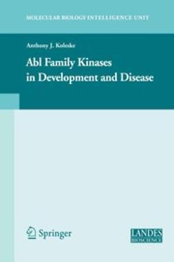 Koleske, Anthony J. - Abl Family Kinases in Development and Disease, ebook