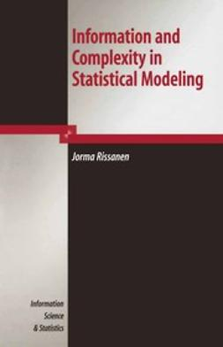 Rissanen, Jorma - Information and Complexity in Statistical Modeling, ebook