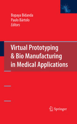 Bidanda, Bopaya - Virtual Prototyping & Bio Manufacturing in Medical Applications, e-kirja