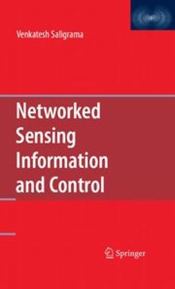 Saligrama, Venkatesh - Networked Sensing Information and Control, ebook