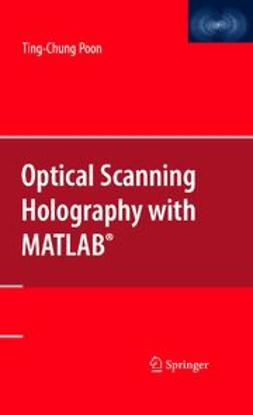 Poon, Ting-Chung - Optical Scanning Holography with MATLAB®, ebook