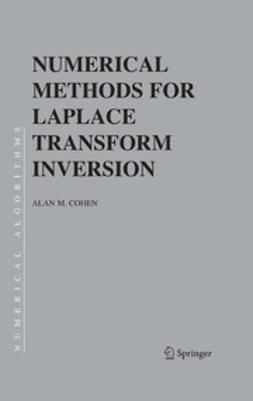 Cohen, Alan M. - Numerical Methods for Laplace Transform Inversion, ebook