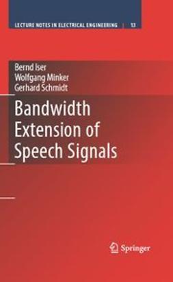 Iser, Bernd - Bandwidth Extension of Speech Signals, ebook