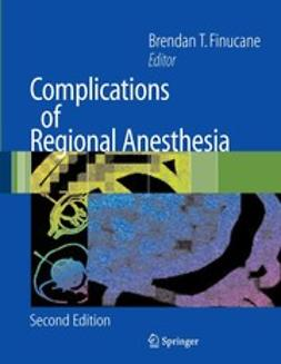 Finucane, Brendan T. - Complications of Regional Anesthesia, ebook