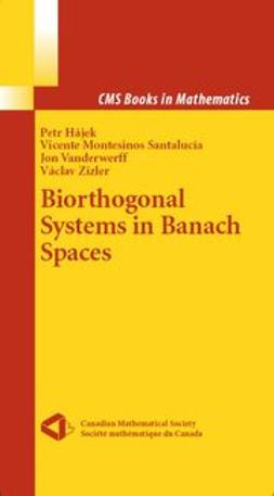 Hájek, Petr - Biorthogonal Systems in Banach Spaces, ebook