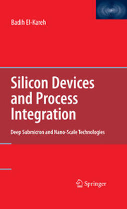 El-Kareh, Badih - Silicon Devices and Process Integration, ebook