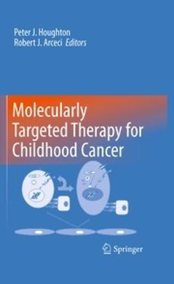 Houghton, Peter J. - Molecularly Targeted Therapy for Childhood Cancer, ebook