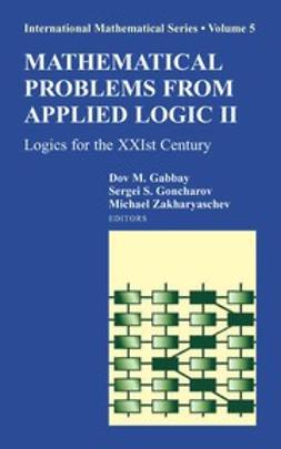 Gabbay, Dov M. - Mathematical Problems from Applied Logic II, ebook