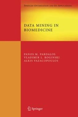 Pardalos, Panos M. - Data Mining in Biomedicine, ebook