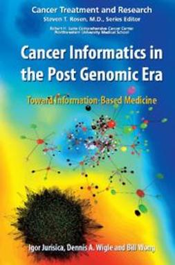 Jurisica, Igor - Cancer Informatics in the Post Genomic Era, ebook