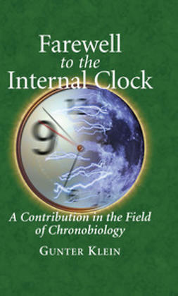 Klein, Gunter - Farewell to the Internal Clock, ebook