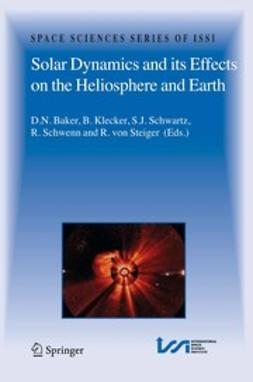 Baker, D. N. - Solar Dynamics and Its Effects on the Heliosphere and Earth, e-bok