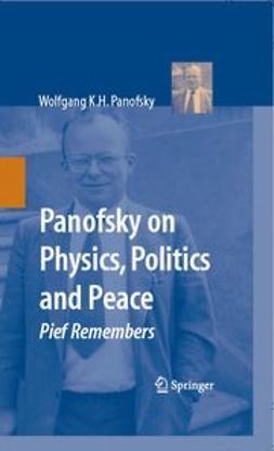 Panofsky on Physics, Politics, and Peace