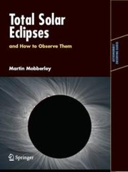 Mobberley, Martin - Total Solar Eclipses and How to Observe Them, ebook
