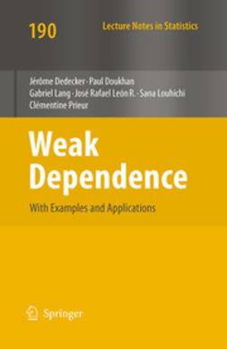 Dedecker, Jérôme - Weak Dependence: With Examples and Applications, ebook