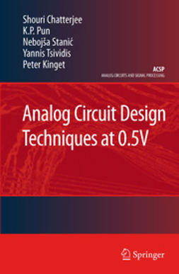 Chatterjee, Shouri - Analog Circuit Design Techniques at 0.5 V, ebook