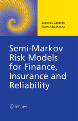 Jacques, Janssen - Semi-Markov Risk Models for Finance, Insurance and Reliability, ebook
