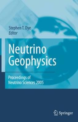 Dye, Stephen T. - Neutrino Geophysics: Proceedings of Neutrino Sciences 2005, ebook