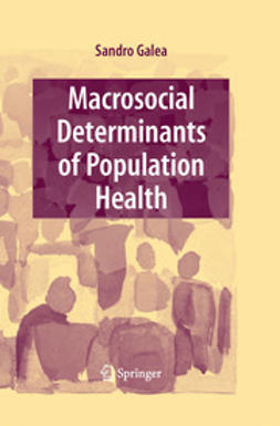 Galea, Sandro - Macrosocial Determinants of Population Health, ebook