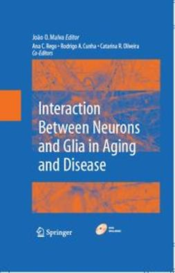 Cunha, Rodrigo A. - Interaction Between Neurons and Glia in Aging and Disease, ebook