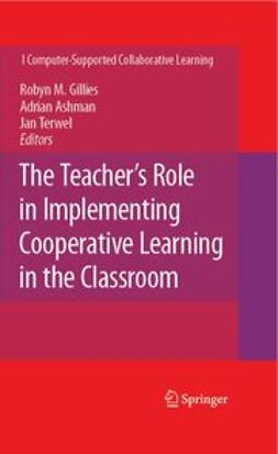 Ashman, Adrian F. - The Teacher's Role in Implementing Cooperative Learning in the Classroom, ebook