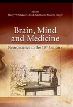 Finger, Stanley - Brain, Mind and Medicine: Essays in Eighteenth-Century Neuroscience, e-bok