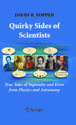 Topper, David R. - Quirky Sides of Scientists, ebook