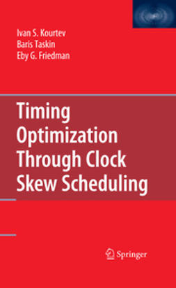 Friedman, Eby G. - Timing Optimization Through Clock Skew Scheduling, ebook