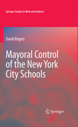 Rogers, David - Mayoral Control of the New York City Schools, ebook