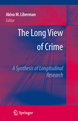Liberman, Akiva M. - The Long View of Crime: A Synthesis of Longitudinal Research, ebook