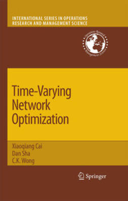 Cai, Xiaoqiang - Time-Varying Network Optimization, e-bok