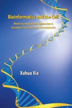 Xia, Xuhua - Bioinformatics and the Cell, ebook