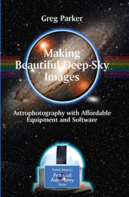 Parker, Greg - Making Beautiful Deep-Sky Images, ebook