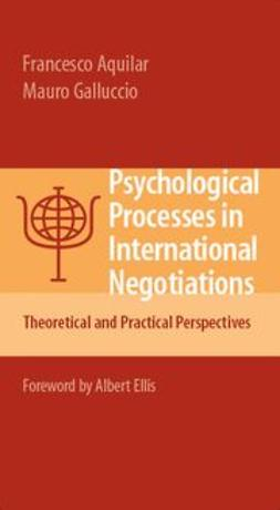 Aquilar, Francesco - Psychological Processes in International Negotiations, ebook