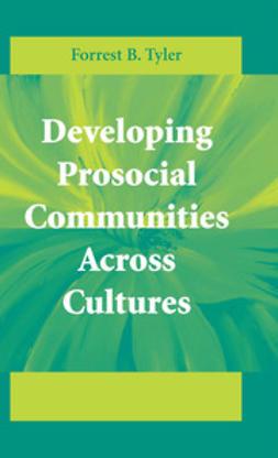 Tyler, Forrest B. - Developing Prosocial Communities Across Cultures, ebook