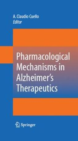 Cuello, A. Claudio - Pharmacological Mechanisms in Alzheimer's Therapeutics, ebook