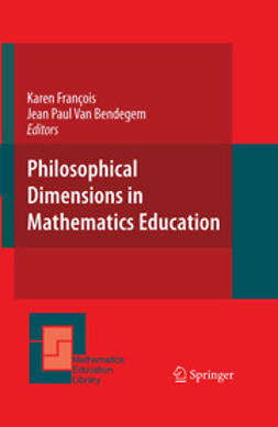 Bendegem, Jean Paul Van - Philosophical Dimensions in Mathematics Education, ebook