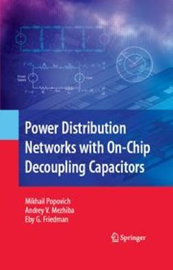 Friedman, Eby G. - Power Distribution Networks with On-Chip Decoupling Capacitors, ebook
