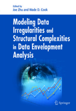 Cook, Wade D. - Modeling Data Irregularities and Structural Complexities in Data Envelopment Analysis, ebook