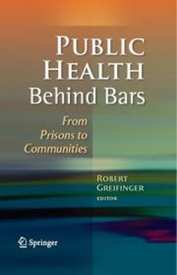 Greifinger, Robert B. - Public Health Behind Bars, ebook
